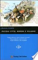 Dentro l'Italia. Piccole città, borghi e villaggi