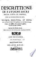 Descrittione de i luoghi sacri della citta di Napoli con li fondatori di essi, reliquie sepolture et epitaphii scelti (etc.)