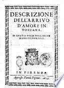 Descrizione dell'arriuo d'amore in Toscana in gratia delle bellissime dame fiorentine