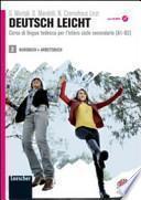 Deutsch leicht. Corso di lingua tedesca A1-B2. Kursbuch-Arbeitsbuch. Con espansione online. Con LibroLIM. Per le Scuole superiori. Con DVD-ROM