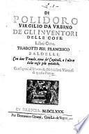 Di Polidoro Virgilio ... De gli inventori delle cose libri otto
