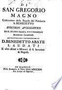 Di San Gregorio Magno Coltivatore della Regola del Patriarca S. Benedetto Discorso Apologetico