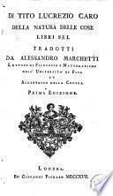Di Tito Lucrezio Caro della natura delle cose libri sei