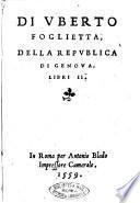 Di Vberto Foglietta, Della republica di Genoua. Libri 2