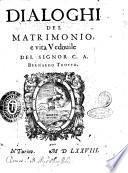 Dialoghi del matrimonio, e vita vedouile del signor C.A. Bernardo Trotto