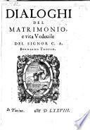 Dialoghi Del Matrimonio,E Vita Vedovile Del Signor C. A. Bernardo Trotto