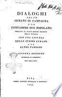Dialoghi fra un curato di campagna e un contadino suo popolano relativi al nuovo ordine politico della Toscana ; con una lettera dello stesso curato ad un altro parroco