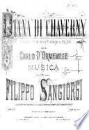 Diana di Chaverny. Dramma lirico in un prologo e tre atti di C. d'Ormeville. Canto ... con accomp. di Pianoforte