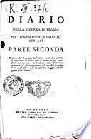 Diario della guerra d'Italia tra i borbon-liguri, e i sard-austriaci diviso in due parti raccolto, e compilato dall'abate Giuseppe Maria Mecatti ... Parte prima [-seconda!