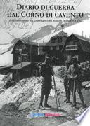 Diario di guerra dal Corno di Cavento del primo tenente dei Kaiserjäger Felix Wilhelm Hecht von Eleda