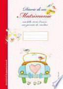 Diario di un matrimonio. Una bella storia d'amore una giornata da ricordare. Ediz. a spirale