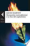 Diciassette contraddizioni e la fine del capitalismo