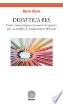 Didattica BES. Criteri, metodologie e strumenti di supporto per un modello di insegnamento efficiente