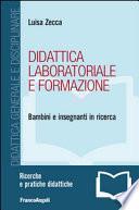 Didattica laboratoriale e formazione. Bambini e insegnanti in ricerca
