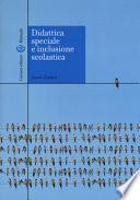 Didattica speciale e inclusione scolastica