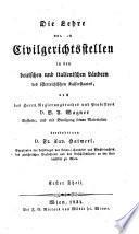 Die Lehre von den Civilgerichtsstellen in den deutschen und ital. Ländern des österr. Kaiserstaats, nach Vinzenz' August' Wagner's Systeme (etc.)