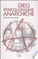 Dieci pericolosissime anarchiche