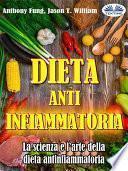 Dieta Antinfiammatoria - La Scienza E L'arte Della Dieta Antinfiammatoria
