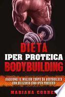 Dieta Iper Proteica Bodybuilding