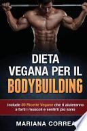 Dieta Vegana Per Il Bodybuilding