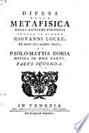 Difesa della metafisica degli antichi filosofi contro Giovanni Locke ed alcuni altri moderni autori, divisa in 2 parti. (Col ritratto dell' autore).