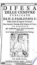 Difesa delle censure publicate da N. S. Paolo Papa V. nella causa de' Signori Venetiani
