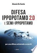 Difesa ippopotamo 2.0 e semi-ippopotamo. Per una difesa universale a scacchi