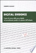Digital evidence. I mezzi di ricerca della prova digitale nel procedimento penale e le garanzie dell'indagato