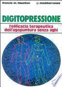 Digitopressione. L'efficacia terapeutica dell'agopuntura senza aghi