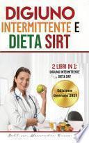 Digiuno intermittente e Dieta Sirt
