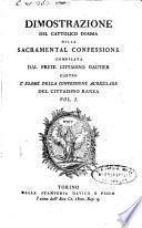 Dimostrazione del cattolico domma della sacramental confessione del prete cittadino Gautier contro l'esame della confessione auricolare del cittadino Ranza. Vol. 1. (-2.)