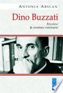 Dino Buzzati. Bricoleur & cronista visionario