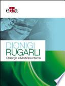 Dionigi Rugarli. Chirurgia e medicina interna