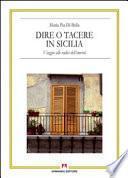 Dire o tacere in Sicilia. Viaggio alle radici dell'omertà