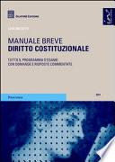 Diritto costituzionale. Manuale breve. Tutto il programma d'esame con domande e risposte commentate.