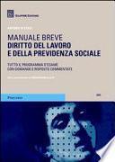 Diritto del lavoro e della previdenza sociale. Manuale breve. Tutto il programma d'esame con domande e risposte commentate