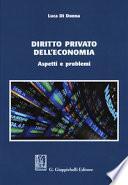 Diritto privato dell'economia. Aspetti e problemi