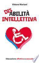 Disabilità intellettiva. Educazione affettiva e sessuale
