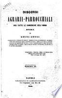 Discorsi agrarii-parrocchiali per tutte le domeniche dell'anno opera di Luigi Mucci