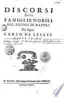 Discorsi delle famiglie nobili del Regno di Napoli... de Carlo de Lellis
