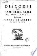 Discorsi delle famiglie nobili del Regno di Napoli del signor Carlo De Lellis. Parte prima [-terza]