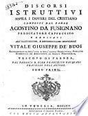 Discorsi istruttivi sopra i doveri del cristiano composti dal padre Agostino da Fusignano. Tomo primo (-quarto)