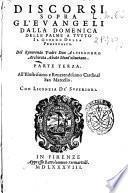 Discorsi sopra gl'Euangeli dalla domenica delle palme a tutto il giorno della Pentecoste. Del reuerendo padre don Alessandro Archiorota abate mont'oliuetano. ..