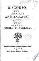 Discorso dei decaduti aristocratici a tutto l'ora libero popolo di Venezia