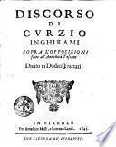 Discorso di Curzio Inghirami sopra l'opposizioni fatte all'antichità toscane diuiso in dodici trattati
