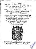 Discorso Di M. Gioseppe Moleto Medico ... Nel quale con uia facile & brieue, si dichiarano & insegnano tutti i termini, & tutte le regole appartenenti alla Geografia