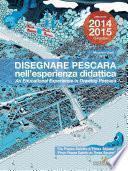 Disegnare Pescara nell'esperienza didattica. An educational experience in Drawing Pescara