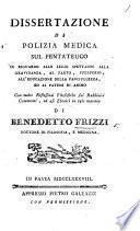 Dissertazione di Polizia Medica sul Pentateucho in riguardo alle legge spettanti alla Gravidanza, al Parto, Puerperio, all'Educazione della Fanciullezza, ed ai patemi di animo, etc