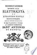 Dissertazione intorno alla elettricità di Epoandro Napili bagnacavallese dallo stesso dedicata in segno di gratitudine e divozione al glorioso taumaturgo sant'Antonio da Padova
