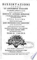 Dissertazioni sopra le Antichità Italiane già composte e publicate in Latino e poscia compendiate e trasportate nell' Italiana favella